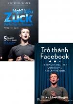 Combo Nghĩ Kiểu Zuck Thành Công Như Facebook + Trở Thành Facebook - 10 Thách Thức Trên Con Đường Tái Lập Thế Giới (Bộ 2 Cuốn)