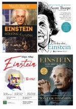 Bộ Sách Hay Về Einstein: Einstein - Cuộc Đời Và Vũ Trụ + Einstein Đời Sống Và Tư Tưởng + Tư Duy Như Einstein + Học Như Einstein (Bộ 4 Cuốn)