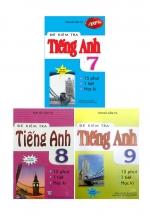 Combo Đề Kiểm Tra Tiếng Anh 15 Phút - 1 Tiết - Học Kì Lớp 7 + 8 + 9