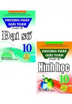 Combo Phương Pháp Giải Toán Chuyên Đề Đại Số 10 + Hình Học 10 (Bộ 2 Cuốn)