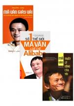 Bộ Sách Hay Về Mã Vân: Mã Vân Triết Lý Sống Của Tôi + Mã Vân Giày Vải + Số 1 Thế Giới Mã Vân Và Đế Chế Alibaba (Bộ 3 Cuốn)