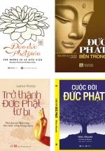Combo Sách Đức Phật: Cuộc Đời Đức Phật + Trở Thành Đức Phật Từ Bi + Đức Phật Bên Trong + Đạo Đức Phật Giáo (Bộ 4 Cuốn)