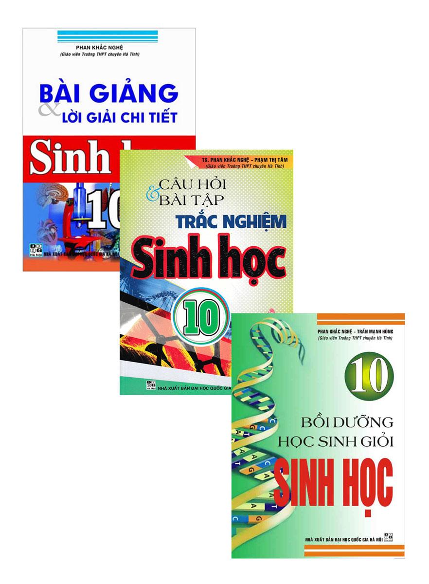 Combo Sách Hay Của Phan Khắc Nghệ: Bồi Dưỡng Học Sinh Giỏi Sinh Học 10 + Bài Giảng Và Lời Giải Chi Tiết Sinh Học 10 + Câu Hỏi Và Bài Tập Trắc Nghiệm Sinh Học 10 (Bộ 3 Cuốn)