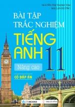 Bài Tập Trắc Nghiệm Tiếng Anh 11 - Nâng Cao (Có Đáp Án)