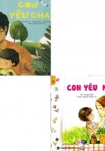 Combo Sách Con Yêu Mẹ + Con Yêu Cha (Bộ 2 Cuốn)