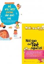 Combo Nói Sao Cho Trẻ Nghe Lời + Để Việc Học Không Làm Khó Trẻ (Bộ 2 Cuốn)