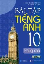 Bài Tập Tiếng Anh 10 Nâng Cao (Có Đáp Án)
