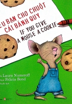 Nếu Bạn Cho Chuột Cái Bánh Quy - If You Give A Mouse A Cookie