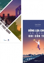 Combo Sách Kỹ Năng Sống: Sống Thực Tế Giữa Đời Thực Dụng + Đừng Lựa Chọn An Nhàn Khi Còn Trẻ