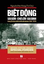 Biệt Động Sài Gòn - Chợ Lớn - Gia Định Trong 30 Năm Chiến Tranh Giải Phóng (1945 - 1975) (Song Ngữ Anh Việt)