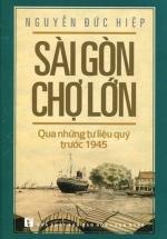 Sài Gòn Chợ Lớn: Qua Những Tư Liệu Quý Trước 1945