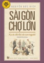 Sài Gòn Chợ Lớn: Ký Ức Đô Thị Và Con Người
