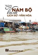 Nam Bộ Vài Nét Lịch Sử - Văn Hóa