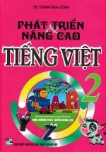 Phát Triển Và Nâng Cao Tiếng Việt 2 ( Theo Chương Trình Giáo Dục Phổ Thông Mới )