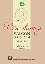 Văn Chương Sài Gòn 1881 – 1924 - Tập 1: Văn Xuôi