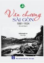 Văn Chương Sài Gòn 1881 – 1924 - Tập 2: Văn Xuôi
