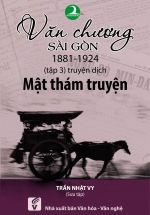 Văn Chương Sài Gòn 1881 – 1924 - Tập 3: Truyện Dịch - Mật Thám Truyện