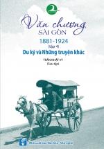 Văn Chương Sài Gòn 1881 – 1924 - Tập 4: Du Ký Và Những Truyện Khác