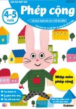 Phép Cộng (4-5 Tuổi) - Giáo Dục Nhật Bản - Bộ Sách Dành Cho Lứa Tuổi Nhi Đồng