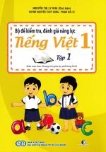 Bộ Đề Kiểm Tra, Đánh Giá Năng Lực Tiếng Việt 1 Tập 1 (Biên Soạn Theo Chương Trình Giáo Dục Phổ Thông 2018)