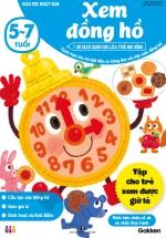 Xem Đồng Hồ (5-7 Tuổi) - Giáo Dục Nhật Bản - Bộ Sách Dành Cho Lứa Tuổi Nhi Đồng