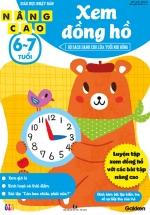 Xem Đồng Hồ Nâng Cao (6-7 Tuổi) - Giáo Dục Nhật Bản - Bộ Sách Dành Cho Lứa Tuổi Nhi Đồng