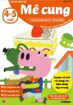Mê Cung (4-5 Tuổi) - Giáo Dục Nhật Bản - Bộ Sách Dành Cho Lứa Tuổi Nhi Đồng