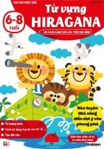 Từ Vựng Hiragana  (6-8 Tuổi) - Giáo Dục Nhật Bản - Bộ Sách Dành Cho Lứa Tuổi Nhi Đồng