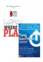 Combo Tung Sản Phẩm + Where To Play: 3 Bước Để Xác Định Thị Trường Đắt Giá Của Doanh Nghiệp (Bộ 2 Cuốn)