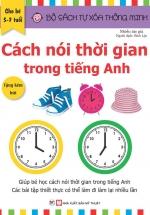 Tự Xóa Thông Minh - Cách Nói Thời Gian Trong Tiếng Anh (5-7 Tuổi)