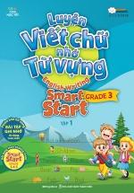 Luyện Viết Chữ Nhớ Từ Vựng – English Writing Smart Start Lớp 3 Tập 1