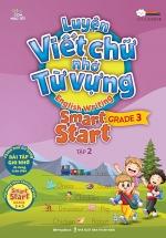 Luyện Viết Chữ Nhớ Từ Vựng – English Writing Smart Start Lớp 3 Tập 2