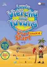 Luyện Viết Chữ Nhớ Từ Vựng – English Writing Smart Start Lớp 4 Tập 2