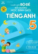 Luyện Giải Bộ Đề Bồi Dưỡng Học Sinh Giỏi Tiếng Anh Lớp 5