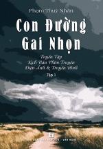 Con Đường Gai Nhọn - Tuyển Tập Kịch Bản Phim Truyện Điện Ảnh Và Truyền Hình - Tập 1