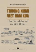 Thương Nhân Việt Nam Xưa - Vấn Đề, Nhân Vật Và Giai Thoại