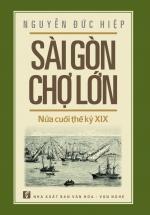 Sài Gòn Chợ Lớn: Nửa Cuối Thế Kỷ XIX