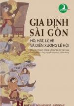 Gia Định - Sài Gòn: Hát, Hò Lý, Vè Và Diễn Xướng Lễ Hội