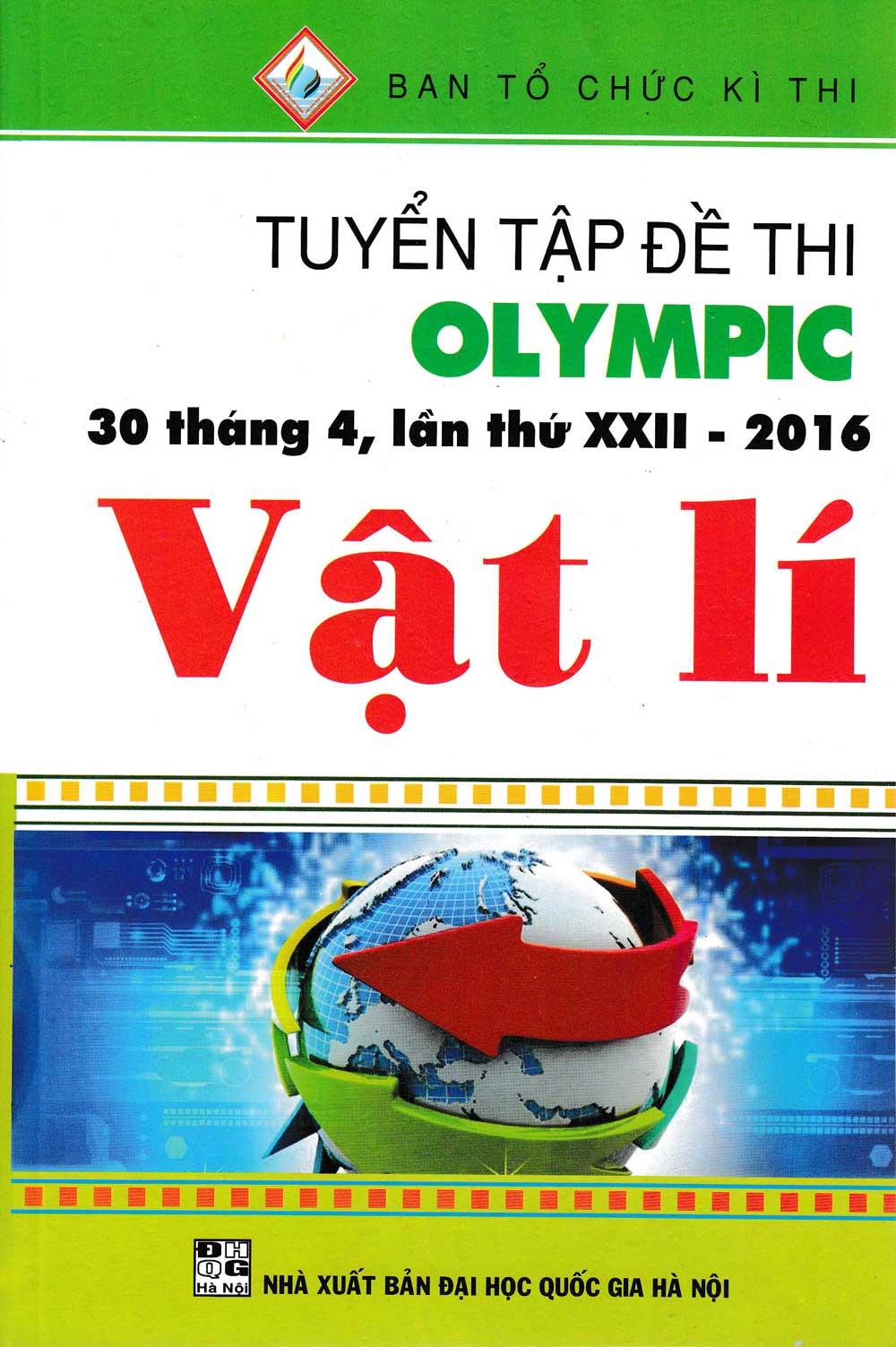Tuyển Tập Đề Thi Olympic 30 Tháng 4 , Lần Thứ XXII-2016 Vật Lí - EBOOK/PDF/PRC/EPUB