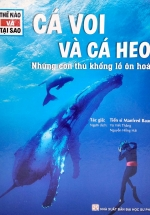 Thế Nào Và Tại Sao - Cá Voi Và Cá Heo - Những Con Thú Khổng Lồ Ôn Hòa
