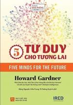 5 Tư Duy Cho Tương Lai - Five Minds For The Future