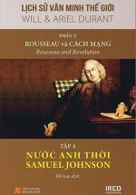 Lịch Sử Văn Minh Thế Giới - Phần X: Rousseau Và Cách Mạng - Tập 4: Nước Anh Thời Samuel Johnson