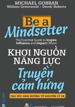 Khơi Nguồn Năng Lực - Truyền Cảm Hứng - Be A Mindsetter