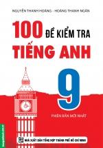 100 Đề Kiểm Tra Tiếng Anh 9