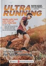 Ultrarunning: Những Kiến Thức Cần Thiết Để Chạy Siêu Dài