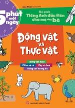 Bộ Sách Tiếng Anh Đầu Tiên Của Bé - 5 Phút Mỗi Ngày - Động Vật Và Thực Vật