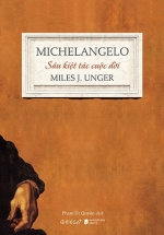 Michelangelo - Sáu Kiệt Tác Cuộc Đời