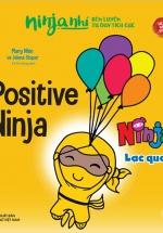 Ninja Nhí - Rèn Luyện Tư Duy Tích Cực - Ninja Lạc Quan
