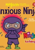 Ninja Nhí - Rèn Luyện Tư Duy Tích Cực - Ninja Lo Lắng