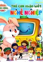 Tủ Sách Vui Học Cùng Thỏ Con - Thỏ Con Nhận Biết Nghề Nghiệp